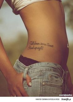 Fall down seven times, stand up eight..don't think I would ever get it, but cute quote