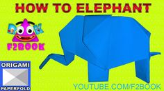 How to Make Paper Elephant Videos 54 - F2BOOK