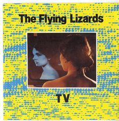 """For Sale - The Flying Lizards TV UK  7"""" vinyl single (7 inch record) - See this and 250,000 other rare & vintage vinyl records, singles, LPs & CDs at http://eil.com"""