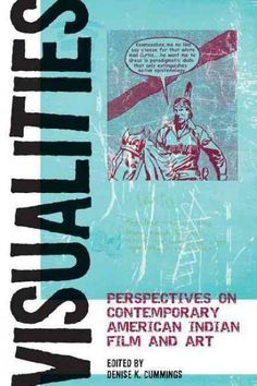 Visualities: Perspectives on Contemporary American Indian Film and Art (American Indian Studies)