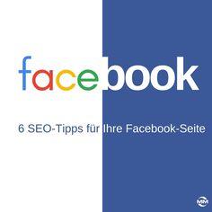 6 SEO-Tipps für Ihre Facebook-Seite: Facebook ist eines der wichtigsten sozialen Medien.Um die Vorteile zu nutzen muss Ihre Facebook-Seite jedoch gefunden werden. Ohne SEO geht es also nicht.