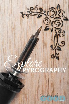 Explore Pyrography - Part of the 31 Days of Exploring Free Afternoon Activities | www.teachersofgoodthings.com