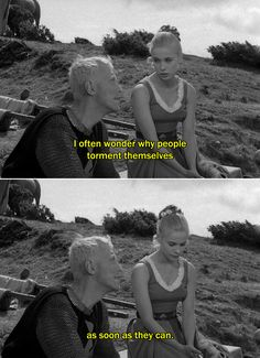 ― The Seventh Seal Mia: I often wonder why people torment themselves as soon as they can. Bergman Film, Ingmar Bergman, Cinema Quotes, Film Quotes, Art Quotes, Society Quotes, The Seventh Seal, Movie Shots, Movie Lines