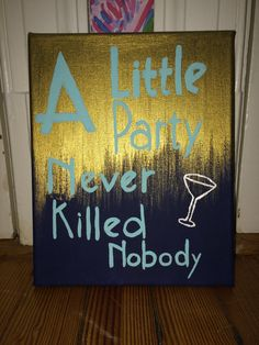 A little Party Never Killed Nobody by ArtisteRio on Etsy