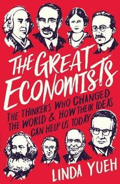 Buy The Great Economists by Linda Yueh at Mighty Ape NZ. Since the days of Adam Smith, economists have grappled with a series of familiar problems - but often their ideas are hard to digest, even before we t. Irving Fisher, David Ricardo, Maynard Keynes, Economics Books, Economic Problems, Government Spending, Great Thinkers, Karl Marx