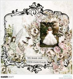 We make our own fairytale - Layout by Kavitha - Kaisercraft Official Blog