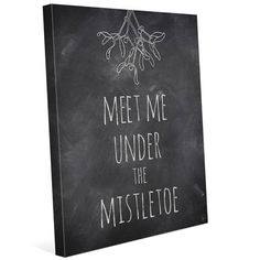 "Click Wall Art 'Meet Me Under the Mistletoe' Textual Art on Wrapped Canvas Size: 10"" H x 8"" W x 0.75"" D"