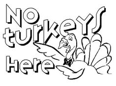 No Turkeys Here! Free Printable Coloring and Activity Pages. Click for more fun pages for kids.