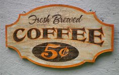 Vintage Look Coffee Hand lettered/hand painted sign