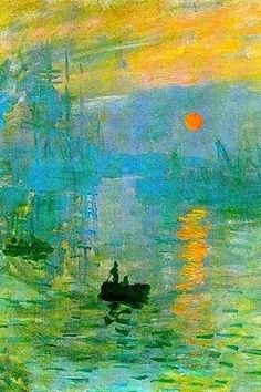 Impression Sunrise, Claude Monet- The painting that started it all.