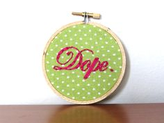 Dope Embroidery Hoop Art at Knucklehead Art : Gifts Under $15 for adults   Cool Mom Picks Holiday Gift Guide 2016