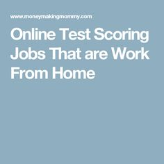 Online Test Scoring Jobs That are Work From Home