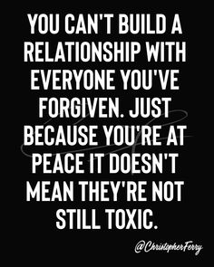 You can't build a relationship with everyone you've forgiven. Just because you're at peace it doesn't mean they're not still toxic. True Feelings Quotes, Mood Quotes, True Quotes, Attitude Quotes, Quotes About Friendship Ending, End Of Friendship, Short Friendship Quotes, Friend Friendship, Peace Quotes