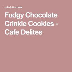 Fudgy Chocolate Crinkle Cookies - Cafe Delites