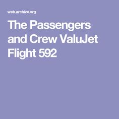 The Passengers and Crew  ValuJet Flight 592