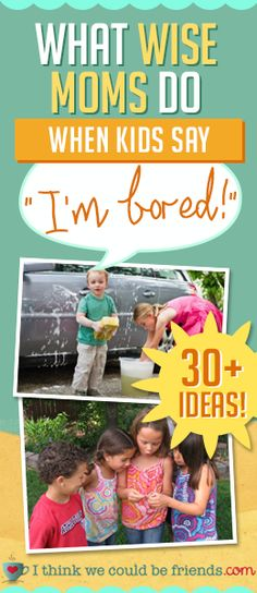 From chores to backyard adventures-- 30+ GREAT ideas to keep your kids busy!