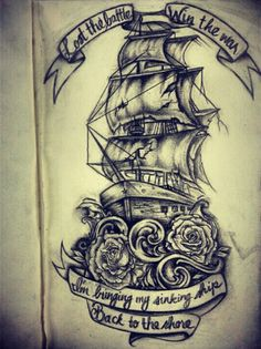 """I want """"I'm bringing my sinking ship back to the shore"""" with a shipwreck on my thigh"""