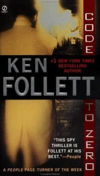 Code Zéro (Code to Zero) - Ken Follett - 2000 : Bibliotheca - Dans l'Univers des Livres