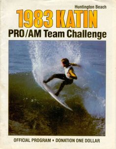pro surfer, Tom Curren, carving out a space on the historic 1983 Katin Pro/Am surf contest flyer. In 1976, Nancy Katin initiated the annual Katin Pro/Am Team Challenge, at the north side of the Huntington Beach pier, a team event where amateur surfers competed alongside the pros. Surf legends such as Kelly Slater, Shaun Tomson, Greg Mungall and more competed and won the Katin Pro/Am contest.