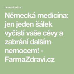 Německá medicína: jen jeden šálek vyčistí vaše cévy a zabrání dalším nemocem! - FarmaZdravi.cz