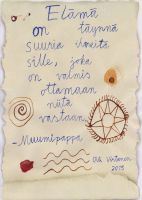 Matkalahja Muumipapalta: ''Life is full of large miracles for he/she who is ready to receive them.''