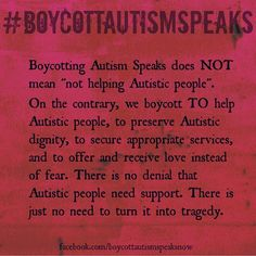 """""""#boycottautismspeaks"""""""