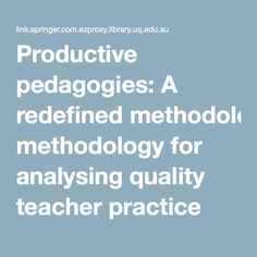 Productive pedagogies: A redefined methodology for analysing quality teacher practice