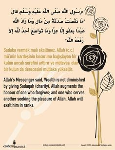 Sadaka vermek malı eksiltmez. Allah (c.c.), mü'min kardeşinin kusurunu bağışlayan bir kulun ancak şerefini arttırır ve mütevazi olan bir kulun da derecesini mutlaka yükseltir.