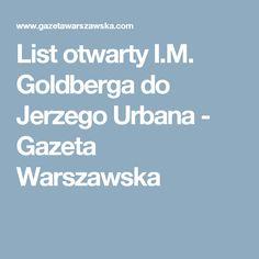 List otwarty I.M. Goldberga do Jerzego Urbana  - Gazeta Warszawska