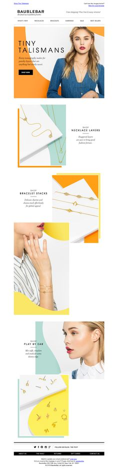 BaubleBar. Flawless use of accent color and typography. The overlapping of design elements does a great job of creating depth.