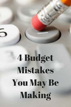 5 Budget Mistakes You May Be Making