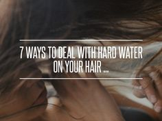 7. #Lemon Juice - 7 Ways to Deal with Hard #Water on Your Hair ... → Hair #Minerals