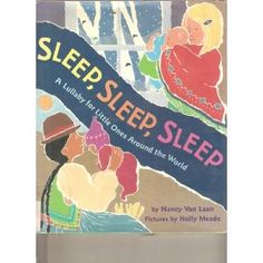 Sleep, Sleep, Sleep: A Lullaby for Little Ones Around the World