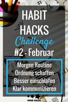 HABIT HACKS Challenge #2 - Februar  Morgen Routine / Organisation / besserer Schlaf / Kommunikation  - Ein Monat, 4 neue Gewohnheiten - Bist du dabei?