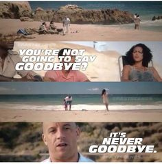 It's never goodbye- Dom