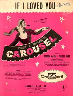 If I Loved You. 1945. By Rodgers and Hammerstein, a show tune from Carousel, and performed in the 1956 20th Century Fox musical starring Gordon MacRae & Shirley Jones. The song was in turn inspired by lines of dialogue from Ferenc Molnár's original Liliom, the source material for the musical.