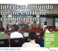 Integrar o mundo online e offline com imagens #pinterest e #instagram no Social Media Day 2013. CLIQUE para ver no Blog