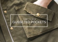 HOW TO SEW GUSSETED POCKETS FOR THE KELLY ANORAK | Closet Case Files