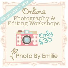 Online Photography Workshop by Photo By Emilie for $35 each! photobyemilie.com #photography #blogging #lighting #manualmode #buildyourblogconference #sixsistersstuff