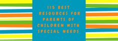115 Best Resources for Parents of Children with Special Needs