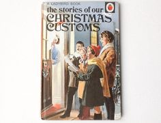 Ladybird The Stories of our Christmas  Customs Book, Vintage Christmas Book, Matte Hardback, 1971, 00683