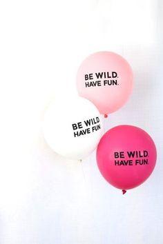 Be wild. Have Fun. #MorningJoe #WordsOfWisdom