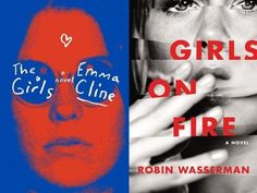 My review of Emma Cline's THE GIRLS and Robin Wasserman's GIRLS ON FIRE.