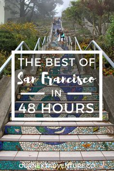 The Best of San Francisco in 48 Hours: the perfect 2 day itinerary for all the city's must-see spots | ournextadventure.co
