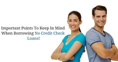 Important Points To Keep In Mind When Borrowing No Credit Check Loans!