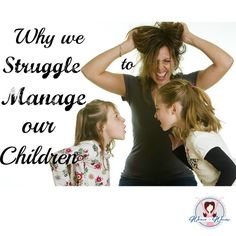 Why we struggle to manage our children
