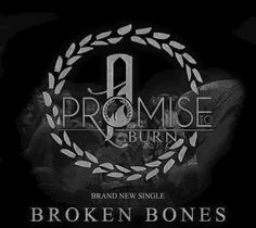 "A Promise To Burn Release ""Broken Bones"" Lyric Video // #SwitchBitchNoise #SBN"