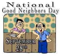 September 28  National Good Neighbors Day