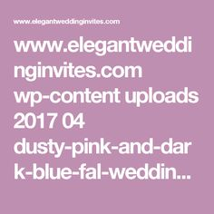 www.elegantweddinginvites.com wp-content uploads 2017 04 dusty-pink-and-dark-blue-fal-wedding-inspiration-with-dismated-bridesmaid-dresses.jpg