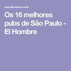 Os 16 melhores pubs de São Paulo - El Hombre